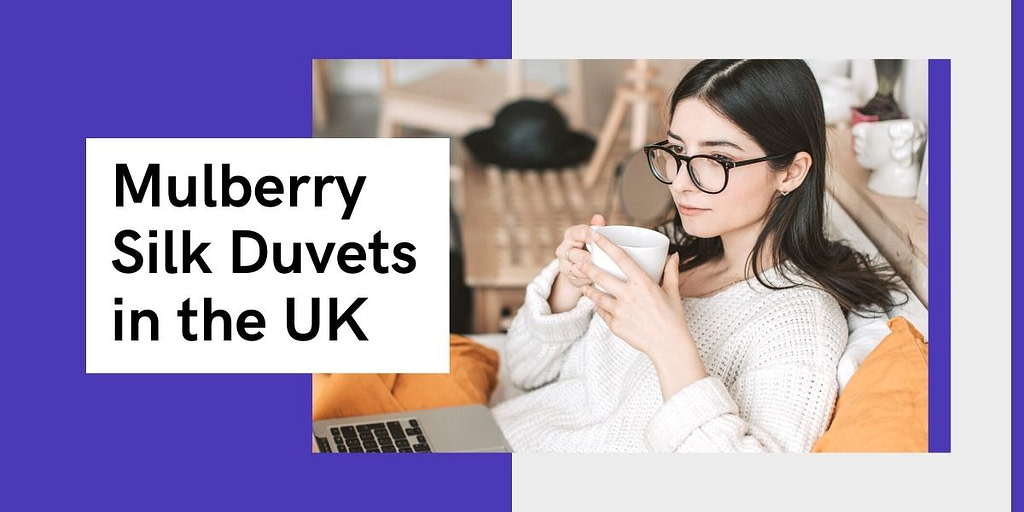Mulberry Silk Duvets in the UK